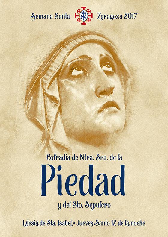 Cofradía de nuestra señora de la piedad y del santo sepulcro de Zaragoza cartel 2017