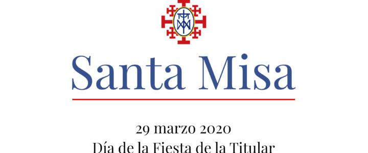 Santa Misa en el Día de nuestra Fiesta de la Titular
